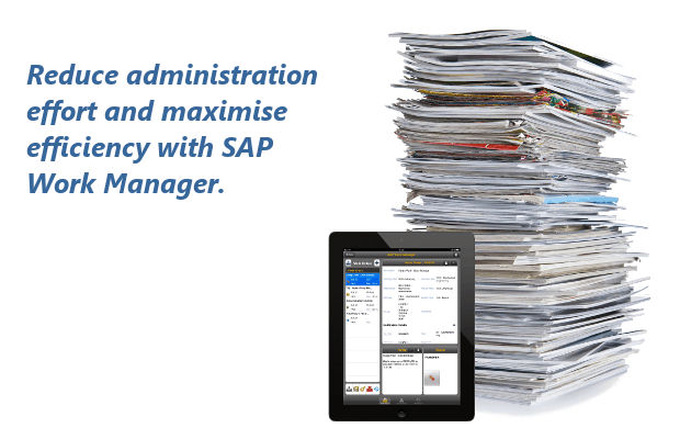 Reduce administration effort and maximise efficiency with SAP Work Manager.